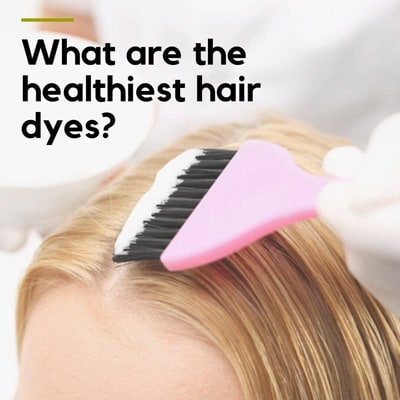What is the safest way to dye your hair?